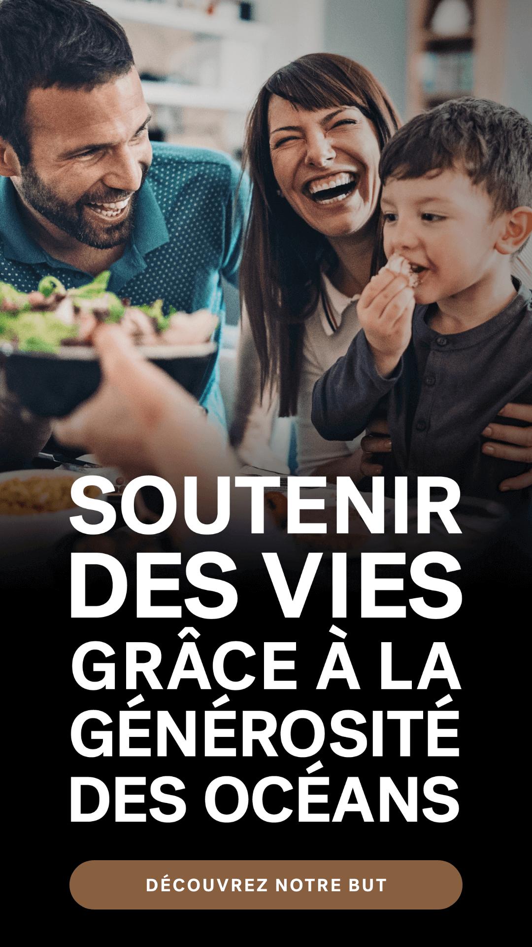 SOUTENIR DES VIES GRÂCE À LA GÉNÉROSITÉ DES OCÉANS