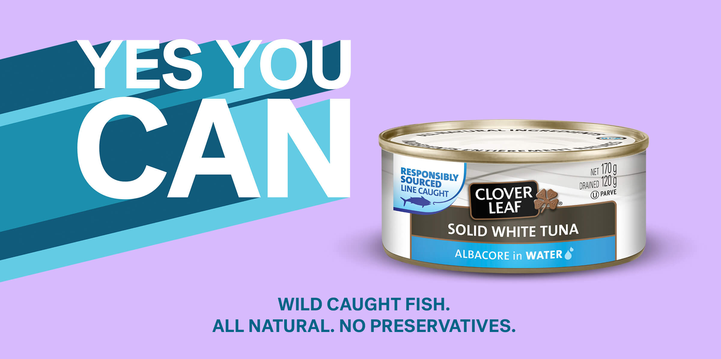 Yes You Can.  Wild caught fish. All natural. no preservatives.